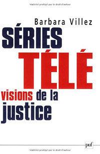 Etude Barbara Villez Séries télé Visions de la Justice