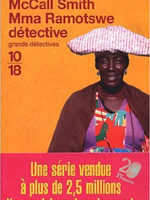 Mma Ramotswe détective, d'Alexander McCall Smith…