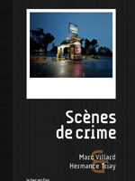 « Scènes de crimes » de Marc VILLARD et Hermance TRIAY…