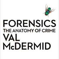« Forensics : the Anatomy of Crime » par Val McDERMID (2/4)…