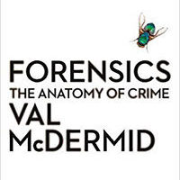 « Forensics : the Anatomy of Crime » par Val McDERMID (3/4)…