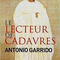 « Le Lecteur de Cadavres » d'Antonio GARRIDO…