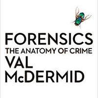 « Forensics : the Anatomy of Crime » par Val McDERMID (4/4)…