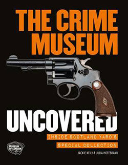 Crime Museum uncovered, expo à Londres