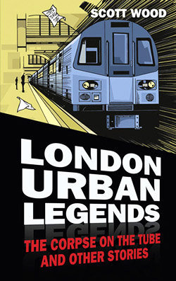 Livre Scott Wood London Urban Legends