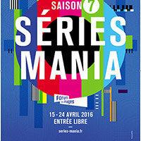 Festival Séries Mania 2016, le programme de la Saison 7…