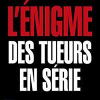 L'Enigme des Tueurs en Série, de Daniel ZAGURY…