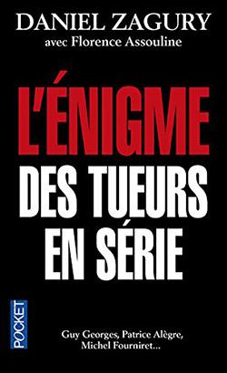 L'Enigme des Tueurs en Série par Daniel ZAGURY, édition Pocket