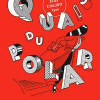 Bénévole Quais du Polar à Lyon : une expérience à vivre !…