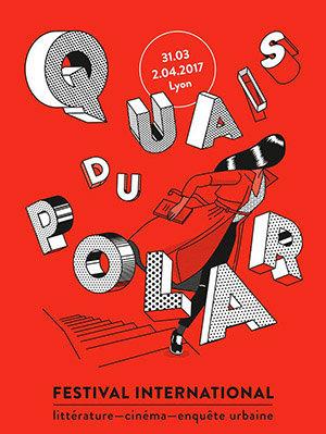 bénévole Quais du Polar : l'affiche du festival 2017