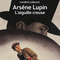 Arsène Lupin – L'Aiguille creuse, de Maurice LEBLANC…