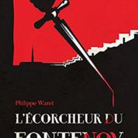 L'Ecorcheur du Fontenoy, de Philippe WARET…
