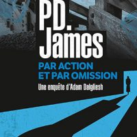 Par action et par omission, de P.D. JAMES…