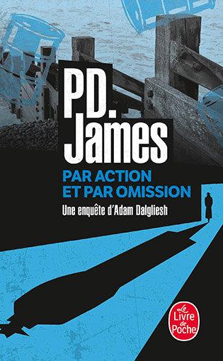 P.D. JAMES : Par Action et par Omission