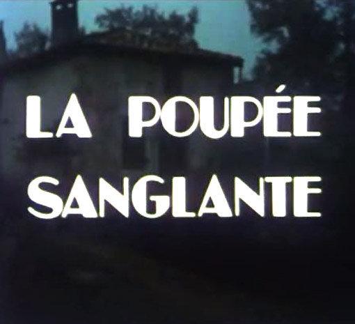 La Poupée sanglante, série nostalgie d'après le roman de Gaston Leroux