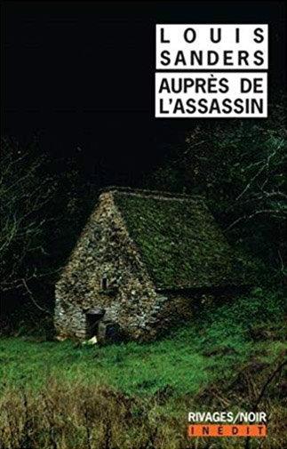 Auprès de l'Assassin, un thriller de Louis Sanders