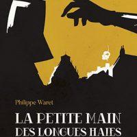 La Petite Main des Longues Haies, de Philippe WARET…