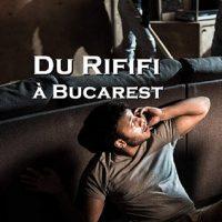 Du Rififi à Bucarest, de Sylvain AUDET-GĂINAR…