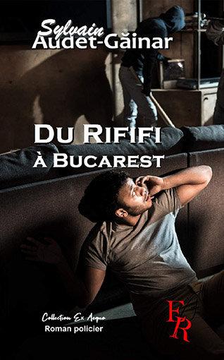 Du Rififi à Bucarest : couverture du livre aux Editions Ex-Aequo